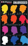 The Love Affairs of Nathaniel P. - Adelle Waldman, Nick Podehl