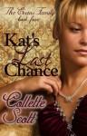 Kat's Last Chance (The Evans Family, Book Four) - Collette Scott