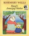 Hazel's Amazing Mother - Rosemary Wells