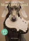 NOT A BOOK William Wegman Man's Best Friend 2011 Wall Calendar - NOT A BOOK, William Wegman