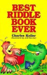 Best Riddle Book Ever - Charles Keller, Jeff Sinclair