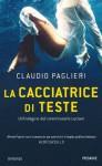 La cacciatrice di teste (Piemme linea rossa) (Italian Edition) - Claudio Paglieri