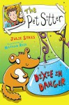 Dixie In Danger (The Pet Sitter) - Julie Sykes, Nathan Reed