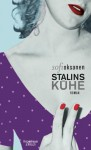 Stalins Kühe - Sofi Oksanen, Angela Plöger