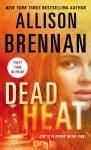Dead Heat - Allison Brennan