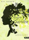 Return to the Garden: Embracing God's Design for Sexuality - Kay Arthur
