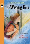 The Wrong Bus - Lois Peterson, Amy Meissner