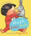 Hush Baby Hush - Sally Rippin, Craig Smith