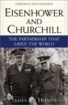 Eisenhower and Churchill: The Partnership That Saved the World - James C. Humes