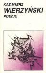 Poezje - Kazimierz Wierzyński