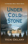 Under Cold Stone: A Constable Molly Smith Mystery - Vicki Delany