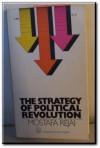 The strategy of political revolution - Mostafa Rejai