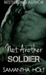 Not Another Soldier - Samantha Holt