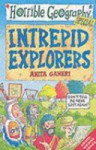 Intrepid Explorers (Horrible Geography) - Anita Ganeri, Mike Phillips