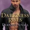 Darkness Rises - Dianne Duvall, Kristen Potter
