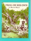 Frog on His Own, Vol. 1 - Mercer Mayer
