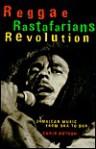 Reggae, Rasta, Revolution: Jamaican Music from Ska to Dub - Chris Potash