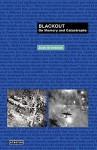Blackout: On Memory and Catastrophe - Joan Grossman, Wolfgang Schirmacher