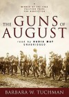 The Guns of August [With Earbuds] - Barbara W. Tuchman, Nadia May