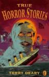 True Horror Stories - Terry Deary