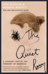 The Quiet Room: A Journey Out of the Torment of Madness (Audio) - Lori Schiller, Amanda Bennett, Mary Beth Hurt