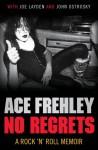 No Regrets - Ace Frehley, Joe Layden