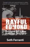 Rayful Edmond: Washington D.C.'s Most Notorious Drug Lord - Seth Ferranti