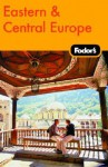 Fodor's Eastern & Central Europe, 21st Edition - Fodor's Travel Publications Inc., Paula Margulies, Julie Tomasz, Fodor's Travel Publications Inc.