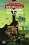 Die Siedler von Sphinx (Honor Harrington, Bd. 8) - David Weber, Dietmar Schmidt, David Drake, S.M. Stirling