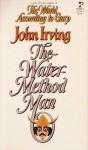 The Water-Method Man - John Irving