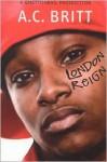 London Reign - A.C. Britt