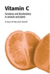Vitaman C: Function and Biochemistry in Animals and Plants. - Hand Asard, James M.May, Nicholas Smirnoff, James May