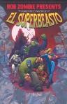 Rob Zombie Presents: The Haunted World Of El Superbeasto (Volume 1) - Rob Zombie, Tony Moore, Kieron Dwyer