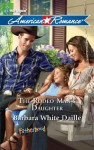 The Rodeo Man's Daughter - Barbara White Daille