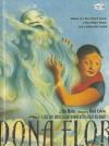 Dona Flor: A Tall Tale about a Giant Woman with a Great Big Heart - Pat Mora, Raúl Colón