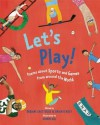 Let's Play!: Poems About Sports and Games from Around the World - Debjani Chatterjee, Shirin Adl, Brian D'Arcy