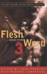 Flesh and the Word 3: An Anthology of Erotic Writing - John Preston, Michael Lowenthal, Various