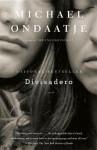 Divisadero - Michael Ondaatje