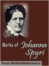 Works of Johanna Spyri. ILLUSTRATED. - Johanna Spyri