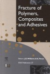 Fracture of Polymers, Composites and Adhesives: - J.G. Williams