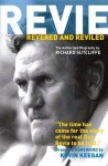 Revie Revered And Reviled - Richard Sutcliffe