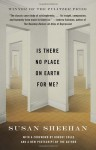 Is There No Place on Earth for Me? - Susan Sheehan