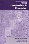 Leadership in Education - Mark Brundrett, Neil Burton, Robert Smith