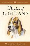 Daughter of Bugle Ann - MacKinlay Kantor