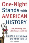 One-Night Stands with American History: Odd, Amusing, and Little-Known Incidents - Richard Shenkman, Kurt Reiger