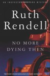 No More Dying Then - Ruth Rendell