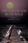 The Colorado Runs Wild - Richard Taylor