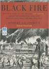 Black Fire: The True Story of the Original Tom Sawyer---and of the Mysterious Fires That Baptized Gold Rush-Era San Francisco - Robert Graysmith