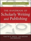 The Handbook of Scholarly Writing and Publishing - Tim Hatcher, John W. Creswell