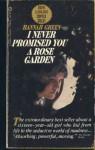 I Never Promised You a Rose Garden - Joanne Greenberg, Joanne Greenberg